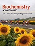 Biochemistry: A Short Course 1st (first) Edition by Tymoczko, John L., Berg, Jeremy M., Stryer, Lubert [2009]