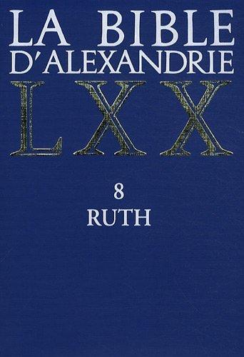 La Bible D'Alexandrie, Tome 8: Ruth