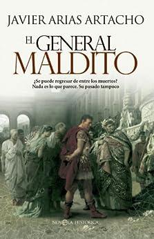 El general maldito (Novela histórica) eBook: Javier Arias