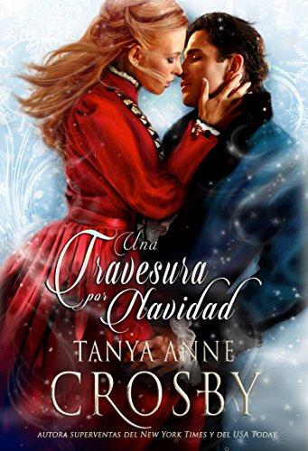 Una Travesura por Navidad por Tanya Anne Crosby