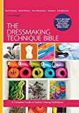 The Dressmaking Technique Bible: A Complete Guide to Fashion Sewing Techniques by Lorna Knight (8-Sep-2014) Spiral-bound