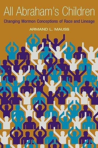 [(All Abraham's Children : Changing Mormon Conceptions of Race and Lineage)] [By (author) Armand L. Mauss] published on (April, 2003) par Armand L. Mauss