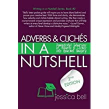 Adverbs & Clich??s in a Nutshell: Demonstrated Subversions of Adverbs & Clich??s Into Gourmet Imagery by Jessica Bell (2015-11-12)