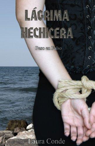 Lagrima Hechicera: Paso en Falso: Volume 2 (Lágrima Hechicera)