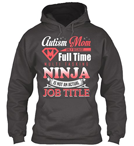 teespring Men's Novelty Slogan Hoodie - Autism Mom Only Because Full Time Multitasking Ninja is Not an Actual Job Title