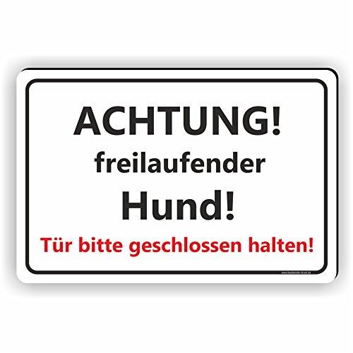 ACHTUNG! freilaufender Hund! / Tür bitte geschlossen halten / T-010 (15x10cm Schild) - Tür Hund Garage
