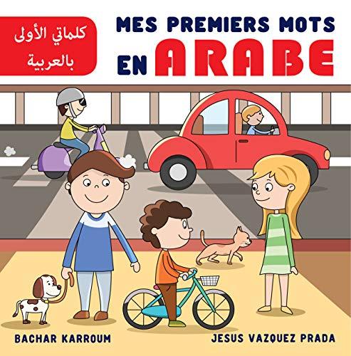 Couverture du livre Mes Premiers Mots en Arabe: (Apprendre l'arabe pour enfants et débutants)