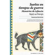 Sueños en tiempos de guerra: Memoria de infancia (Ciclogénesis nº 3) (Spanish Edition)