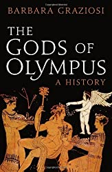 The Gods of Olympus: A History by Barbara Graziosi (2013-11-07)