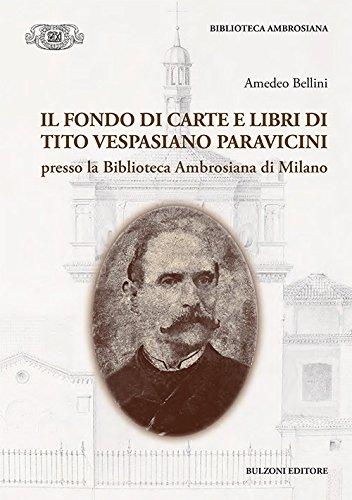 Il fondo di carte e libri di Tito Vespasiano Paravicini presso la biblioteca Ambrosiana di Milano (Accademia ambrosiana. Fonti e studi) por Amedeo Bellini