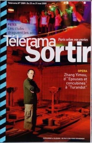 TELERAMA SORTIR [No 2889] du 25/05/2005 - FETES - LES CLUBS DRAGUENT LES ADOS - OPERA - ZHANG YIMOU - D'EPOUSES ET CONCUBINES A TURANDOT - THEATRE - BRAND DE HENRIK IBSEN - STEPHANE BRAUNSCHWEIG - ENFANTS - L'ARBRE ET LA LUNE - CINEMA - LEMMING - DOMINIK MOLL - LA REVANCHE DES SITH - ZENZILE - HERBIE HANCOCK - 3 NOITES DO BRAZIL - ARTISBOOK INTERNATIONAL - SEBASTIAO SALGADO L'HOMME ET L'EAU par Collectif