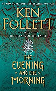 The Evening and the Morning: The Prequel to The Pillars of the Earth (A Kingsbridge Novel) (PREMIUM PAPERBACK