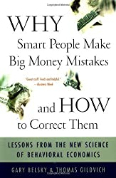 Why Smart People Make Big Money Mistakes And How To Correct Them: Lessons From The New Science Of Behavioral Economics by Gary Belsky (2000-04-06)