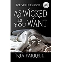 As Wicked as You Want: Forever Ours Book 1