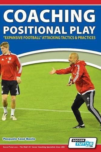 Coaching Positional Play - ''Expansive Football'' Attacking Tactics & Practices par Pasquale Casà Basile