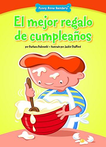 El mejor regalo de cumpleaños (The Best Birthday Gift): Listening to Others (Funny Bone Readers ™ — en español) por Barbara Bakowski
