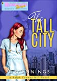 Romance Stories: The Tall City (A Ralph Conway M.D. Medical Romance Book 2) (English Edition)