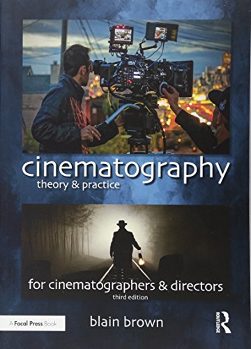 Cinematography: Theory and Practice: Image Making for Cinematographers and Directors: Volume 3 por Blain Brown