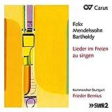 Mendelssohn : Lieder im Freien zu singen. Bernius.