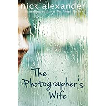 The Photographer's Wife by Nick Alexander (5-May-2015) Paperback