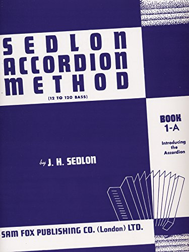 Sedlon Accordion Method, Bk 1a: (12 to 120 Bass) (Faber Edition: Sedlon Accordion)