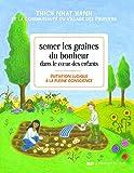 Telecharger Livres Semer les graines du bonheur dans le coeur des enfants (PDF,EPUB,MOBI) gratuits en Francaise
