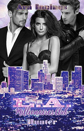 L.A. Millionaires Club - Hunter von [Innings, Ava]