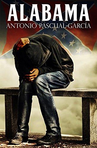 Alabama ( novela ambientada en tiempos de la lucha contra la segregación racial) por Antonio Pascual-García