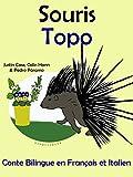 Conte Bilingue en Français et Italien: Souris - Topo (Apprendre l'italien t. 4)