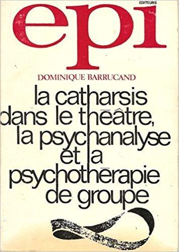 La catharsis dans le théâtre : La psychanalyse et la psychothérapie de groupe