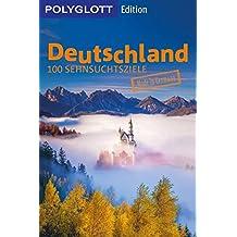 Deutschland: 100 Sehnsuchtsziele (POLYGLOTT Edition)
