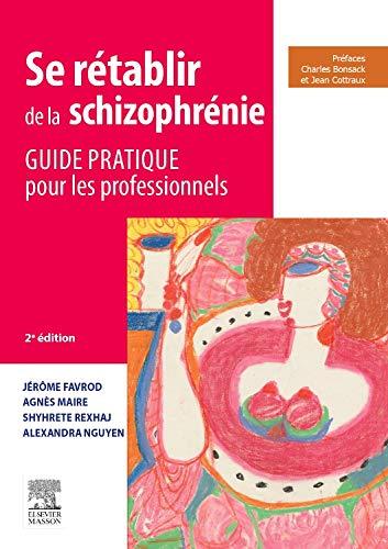 Se rétablir de la schizophrénie: Guide pratique pour les professionnels par Jérôme Favrod