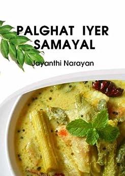 Palghat Iyer Samayal (English Edition) de [Narayan, Jayanthi]