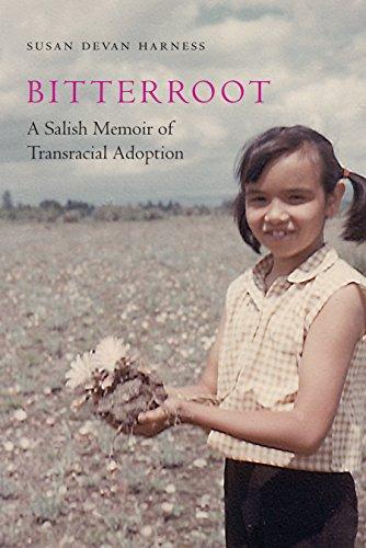 Bitterroot: A Salish Memoir of Transracial Adoption (American Indian Lives) (English Edition)