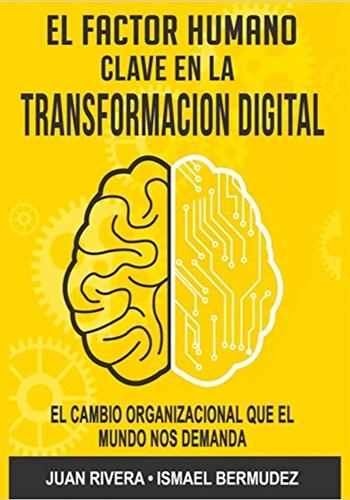 El Factor Humano.: Clave en la Transformacion Digital