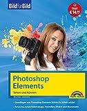 Das neue PhotoShop Elements - Bild für Bild erklärt - komplett in Farbe