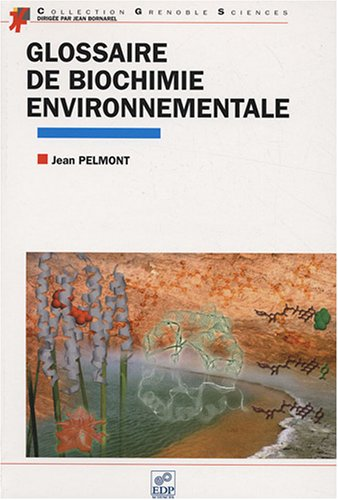 Glossaire de biochimie environnementale par Jean Pelmont