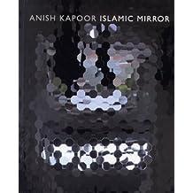Anish Kapoor. Islamic mirror
