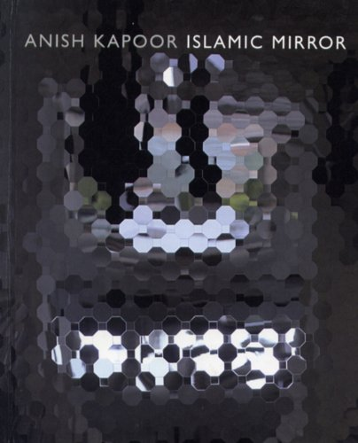 Islamic Mirror: Anish Kapoor