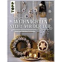Weihnachten steht vor der Tür: Winterfeste Deko für draußen: Winterfeste Dekoideen für draußen