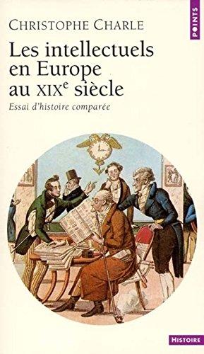 Les Intellectuels en Europe au XIXe siècle : Essai d'histoire comparée