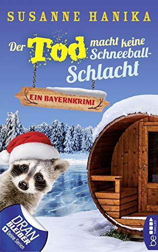 Der Tod macht keine Schneeballschlacht: Ein Bayernkrimi (Sofia und die Hirschgrund-Morde 4)
