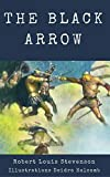 The Black Arrow - Illustrated: A Tale of Two Roses (English Edition)