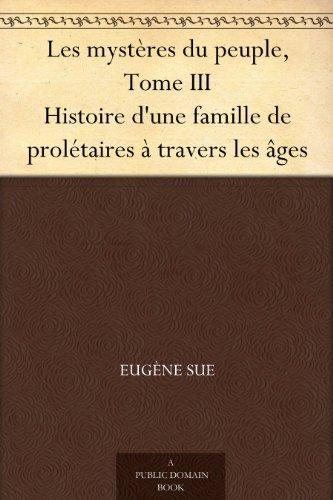 Couverture du livre Les mystères du peuple, Tome III Histoire d'une famille de prolétaires à travers les âges