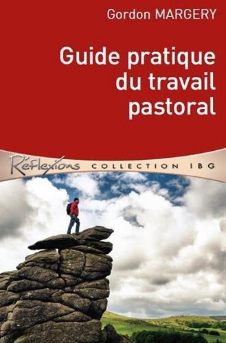 Guide Pratique du Travail Pastoral par Gordon Margery