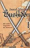 Bushidô: Die sieben Tugenden des Samurai (Piper Taschenbuch 24680)