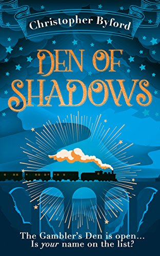 Den of Shadows: The gripping new fantasy novel for summer 2017 (Gambler's Den series, Book 1) by [Byford, Christopher]