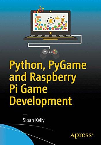 Python, PyGame and Raspberry Pi Game Development por Sloan Kelly