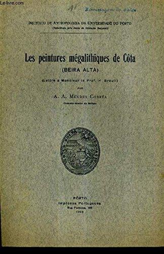 LES PEINTURES MEGALITHIQUES DE COTA (BEIRA ALTA) (LETTRE A MONSIEUR LE PROF.H.BREUIL).