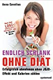 Endlich schlank ohne Diät: Erfolgreich abnehmen ohne Jojo-Effekt und Kalorienzählen - nach dem Erfolgsprinzip LOGI von Dr. Nicolai Worm -